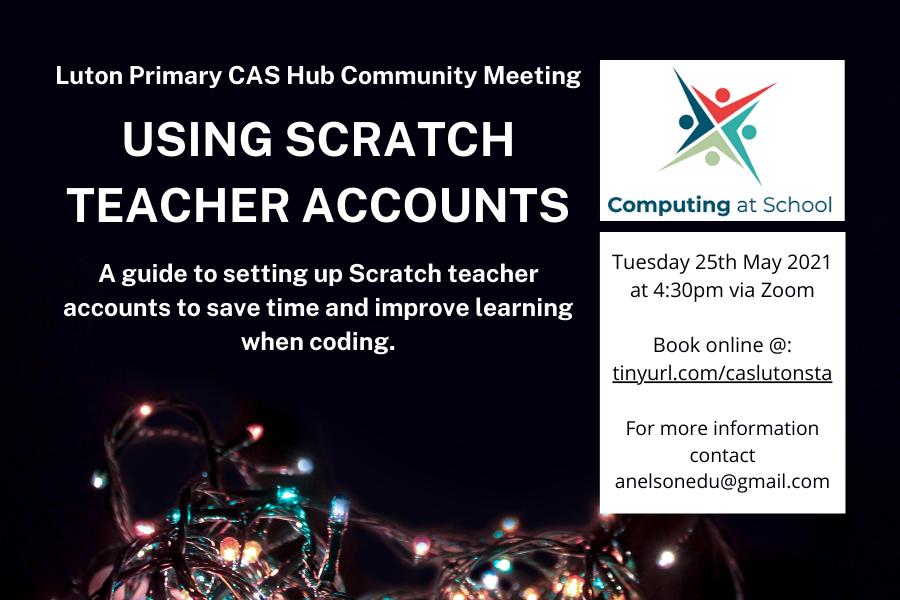CAS Luton: Scratch Teacher Accounts