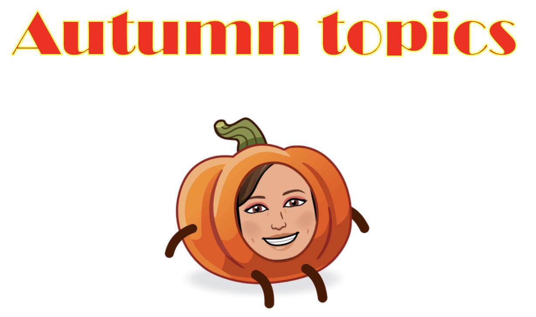 Autumn Topics